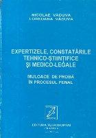 Expertizele, constatarile tehnico-stiintifice si medico-legale - Mijloace de proba in procesul penal