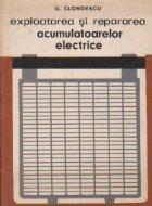 Exploatarea repararea acumulatoarelor electrice