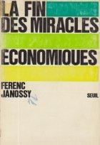La fin des miracles economiques - Apparences et realite du developpement economique