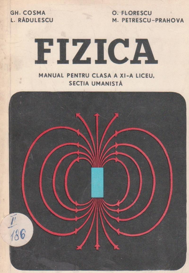 Fizica - Manual pentru clasa a XI-a liceu, sectia umanista