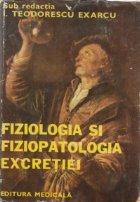 Fiziologia si fiziopatologia excretiei