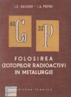 Folosirea izotopilor radioactivi in metalurgie