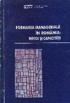 Formarea manageriala Romania: nevoie capacitati