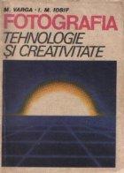 Fotografia - Tehnologie si creativitate