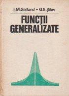 Functii generalizate - Geometrie integrala si probleme conexe ale teoriei reprezentarilor