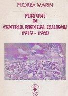 Furtuni Centrul Medical Clujean 1919