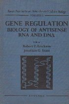 Gene regulation. Biology of antisense RNA and DNA, Volume I