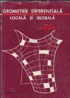 Geometrie diferentiala locala si globala