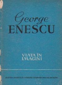 George Enescu - Viata in imagini