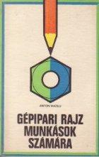 Gepipari rajz munkasok szamara (Desen tehnic industrial pentru muncitori / limba maghiara)