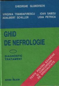 Ghid de nefrologie - Diagnostic si tratament. Teste pentru examene si concursuri de specialitate, Editia a II-a