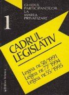 Ghidul participantilor la marea privatizare, Nr. 1 - Cadrul legislativ