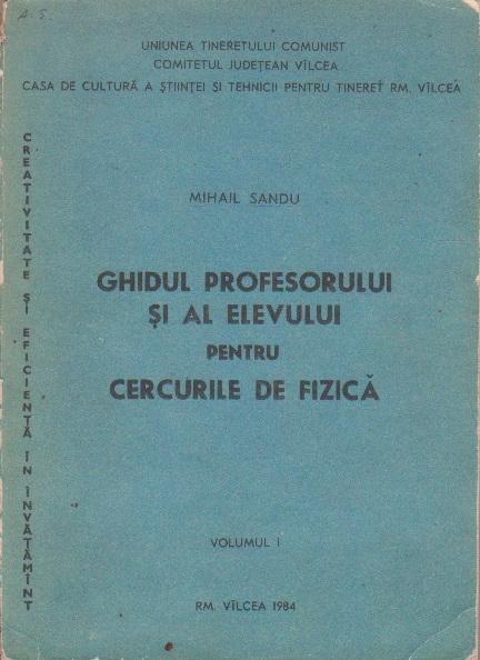 Ghidul profesorului si al elevului pentru cercurile de fizica, Volumul I