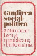 Gindirea social-politica antimonarhica si republicana din Romania
