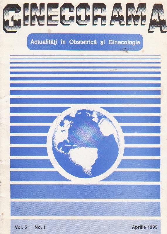 Ginecorama - Actualitati in Obstetrica si Ginecologie, Vol. 5, No. 1, 1999