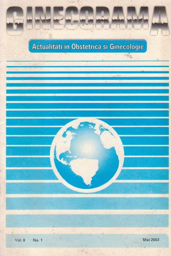 Ginecorama - Actualitati in Obstetrica si Ginecologie, Vol. 8, No. 1, 2003