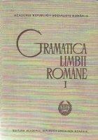 Gramatica limbii romane, Volumul I, Editia a II-a revizuita si adaugita - Morfologia