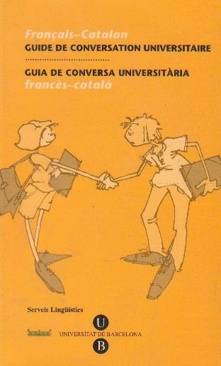 Guide de conversation universitaire. Guia de conversa universitaria frances-catala