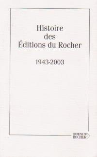 Histoire des editions du Rocher 1943-2003