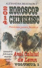 Horoscop chinezesc 2014 - Previziuni pentru fiecare zi. Anul Calului de Lemn, Volumul I, Ianuarie - Iunie