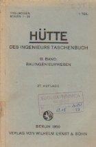 Hutte - Des Ingenieurs Taschenbuch, III. Band, 1 Teil