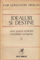 Idealuri si destine - Eseu asupra evolutiei constiintei europene
