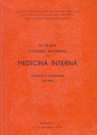 Al III-lea Congres National de Medicina Interna (Rapoarte si Comunicari - rezumate)