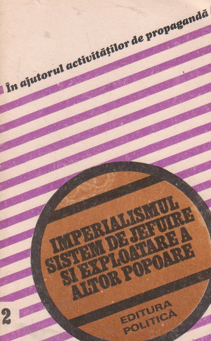 Imperialismul, sistem de jefuire si exploatare a altor popoare, 2