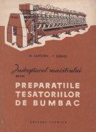 Indreptarul maistrului din preparatiile tesatoriilor de bumbac