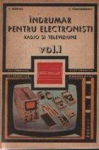 Indrumar pentru electronisti - Radio si televiziune, Volumul I