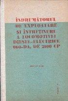 Indrumatorul de Exploatare si Intretinere a Locomotivei Diesel-Electrice 060-DA, de 2100 CP, Volumul al II-lea (Pentru uz intern)