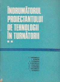 Indrumatorul proiectantului de tehnologii in turnatorii, Volumul al II-lea