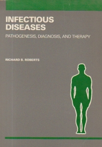 Infectious Diseases: Pathogenesis, Diagnosis, and Therapy