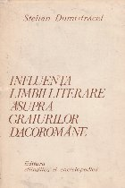 Influenta limbii literare asupra graiurilor dacoromane