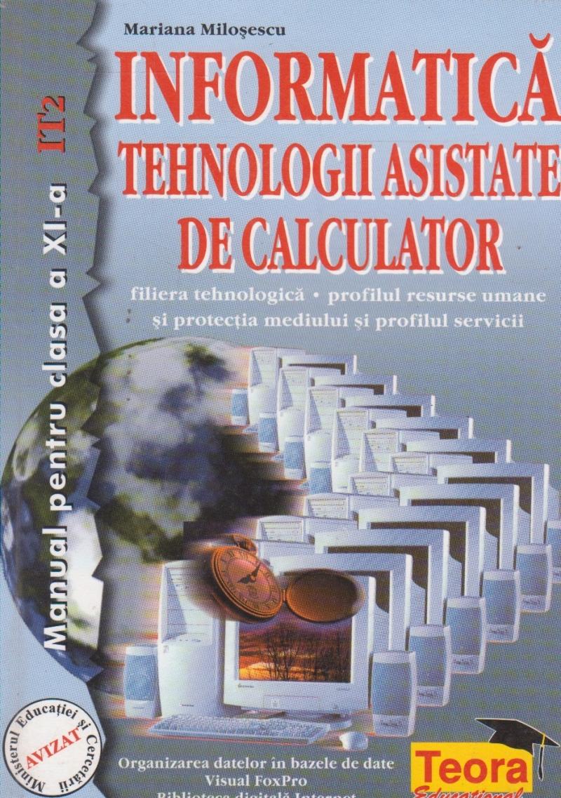 Informatica - Tehnologii asistate de calculator - Manual pentru clasa a XI - a. IT2
