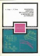 Ingineria asistata de calculator a sistemelor automate - Algoritmi si programe de proiectare