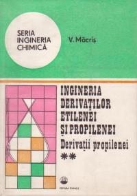 Ingineria derivatilor etilenei si propilenei, Volumul al II-lea - Derivatii propilenei