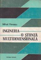 Ingineria - o stiinta multidimensionala