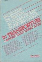 Inginerie de sistem, automatizari si informatica in transporturi, Volumul I (feroviare, navale, aeriene, rutiere)