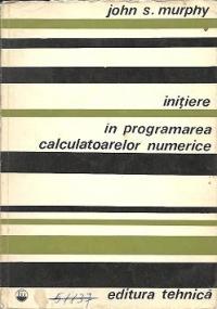 Initiere in programarea calculatoarelor numerice