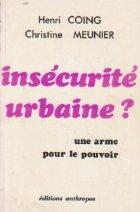 Insecurite urbaine? Une arme pour le pouvoir