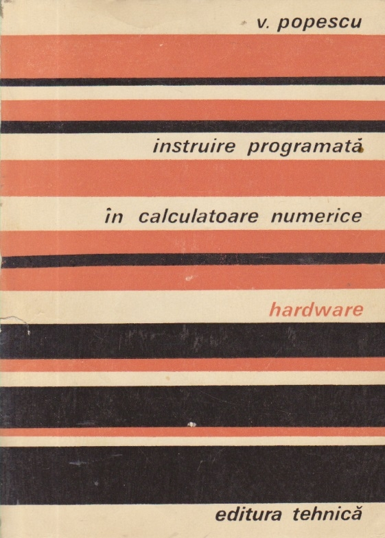 Instruire programata in calculatoare numerice. Hardware