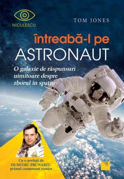 Intreaba-l pe astronaut! O galaxie de raspunsuri uimitoare despre zborul în spatiu