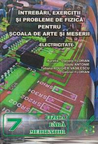 Intrebari, exercitii si probleme de fizica pentru Scoala de arte si meserii - Electricitate
