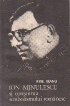 Ion Minulescu constiinta simbolismului romanesc