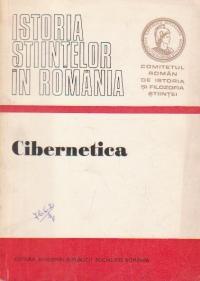 Istoria stiintelor in Romania. Cibernetica