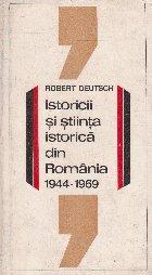 Istoricii stiinta istorica din Romania