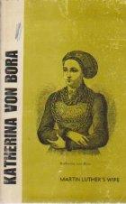 Katerina Von Bora (Martin Luther\'s Wife)