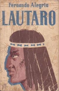 Lautaro - Tanarul eliberator al Araucanilor