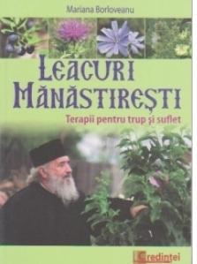 Leacuri manastiresti. Terapii pentru trup si suflet